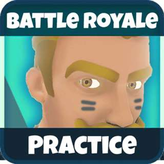 Battle Royale Fort Practice Unlimited Everything